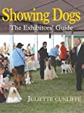Showing Dogs: The Exhibitors' Guide