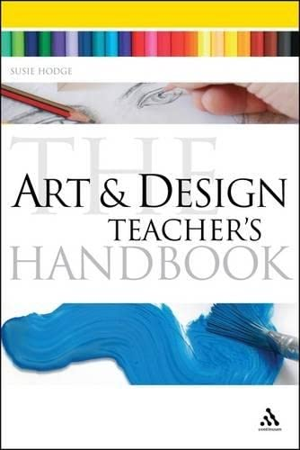 Art and Design Teacher's Handbook (Continuum Education Handbooks)