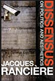 Dissensus: On Politics and Aesthetics, Jacques Rancière, ISBN: 1847064450