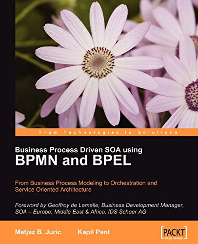 PDF Business Process Driven SOA using BPMN and BPEL From Business Process Modeling to Orchestration and Service Oriented Architecture