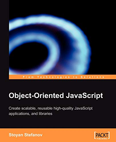 Object-Oriented JavaScript: Create scalable, reusable high-quality JavaScript applications and libraries
