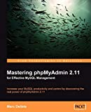 Mastering phpMyAdmin 2.11 for Effective MySQL Management
