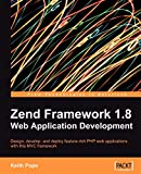 Zend Framework 1.8 Web application development design, develop, and deploy feature-rich PHP web applications with this MVC framework. - Description based on print version record