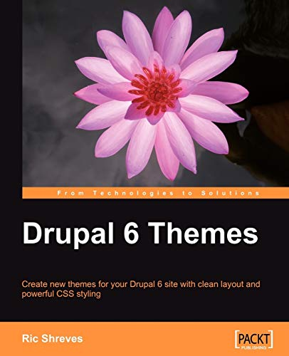 Drupal 6 Themes: Create new themes for your Drupal 6 site with clean layout and powerful CSS styling