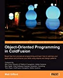 "Object-oriented programming in ColdFusion: break free from procedural programming and learn how to optimize your applications and enhance your skills using objects and design patterns. - Cover title. - ""First published: October 2010""--T.p. verso. - Inclu"