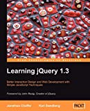 Learning jQuery 1.3: better interaction design and web development with simple JavaScript techniques