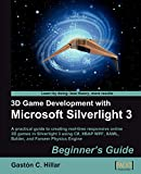 3D game development with Microsoft Silverlight 3: beginner's guide: a practical guide to creating real-time responsive online 3D games in Silverlight 3 using C?, XBAP WPF, XAML, Balder, and Farseer Physics Engine