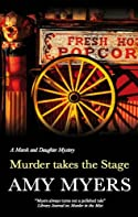 Murder Takes the Stage by Amy Myers