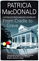 From Cradle to Grave by Patricia J. MacDonald