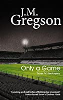 Only A Game by J. M. Gregson