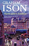 Hardcastle's Soldiers by Graham Ison