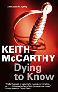 Dying to Know by Keith McCarthy