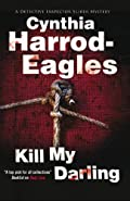 Kill My Darling by Cynthia Harrod-Eagles