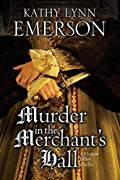 Murder in The Merchant's Hall by Kathy Lynn Emerson