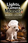 Lights, Camera, Murder! by Marie Celine