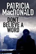 Don't Believe a Word by Patricia MacDonald