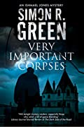 Very Important Corpses by Simon Green