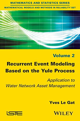 PDF Recurrent Event Modeling Based on the Yule Process Application to Water Network Asset Management Mathematics and Statistics Mathematical Models and Methods in Reliability Set