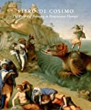Piero di Cosimo : the poetry of painting in Renaissance Florence