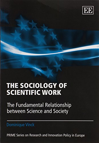 The Sociology of Scientific Work: The Fundamental Relationship Between Science and Society (PRIME Series on Research and Innovation Policy in Europe)