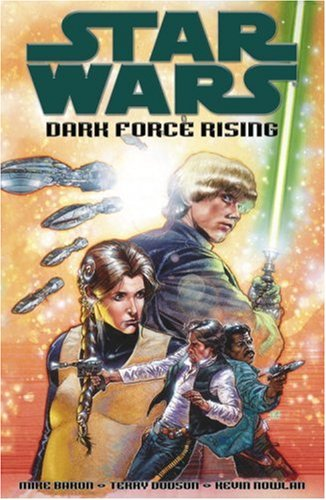 Star Wars: Dark Force Rising - Mike Baron, Terry Dodson, Kevin Nowlan