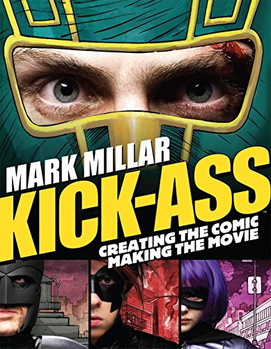 Kick-Ass: Creating the Comic, Making the Movie cover