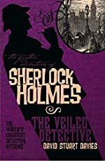 The Further Adventures of Sherlock Holmes: The Veiled Detective by David Stuart Davies