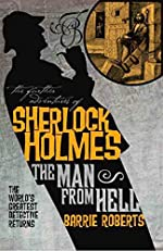 The Further Adventures of Sherlock Holmes: The Man from Hell by Barrie Roberts