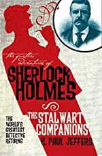The Further Adventures of Sherlock Holmes: The Stalwart Companions by H. Paul Jeffers