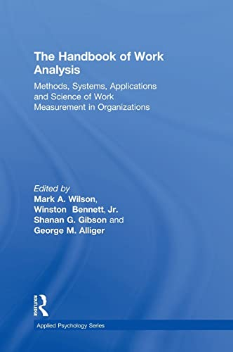 The Handbook of Work Analysis: Methods, Systems, Applications and Science of Work Measurement in Organizations (Applied Psychology Series)
