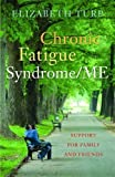 Chronic Fatigue Syndrome:/ME: Support for Family and Friends by Turp