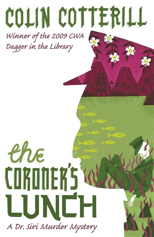 The Coroner's Lunch: A Dr Siri Murder Mystery, Cotterill, Colin; Quercus