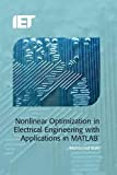 Nonlinear optimization in electrical engineering with applications in MATLAB [electronic resource]