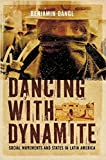 Dancing with Dynamite: Social Movements and States in Latin America, Dangl, Benjamin