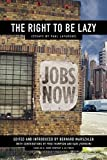 The Right to Be Lazy: Essays by Paul Lafargue, Lafargue, Paul