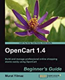 OpenCart 1.4 beginner's guide: build and manage professional online shopping stores easily using OpenCart