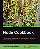 Node cookbook: over 50 recipes to master the art of asynchronous server-side JavaScript using Node
