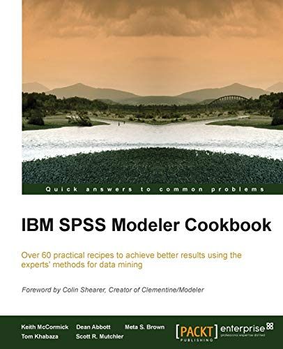 IBM SPSS Modeler Cookbook - Keith McCormick, Dean Abbott, Meta S. Brown, Tom Khabaza, Scott R. Mutchler