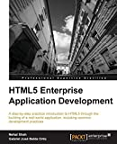 HTML5 enterprise application development: a step-by-step practical introduction to HTML5 through the building of a real-world application, including common development practices