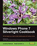 Windows Phone 7 Silverlight cookbook: all the recipes you need to start creating apps and making money