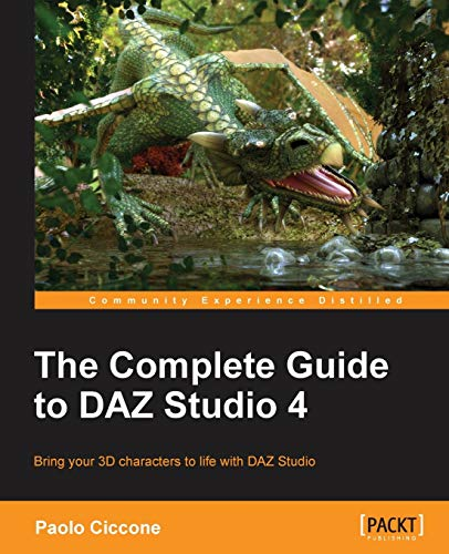 The Complete Guide to DAZ Studio 4 - Paolo Ciccone