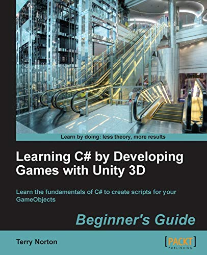 Learning C# by Developing Games with Unity 3D Beginner's Guide - Terry Norton