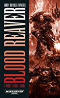 REVIEW: Blood Reaver by Aaron Dembski-Bowden