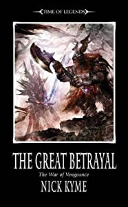 "Cover & Synopsis: ""War of Vengeance: The Great Betrayal"" by Nick Kyme"