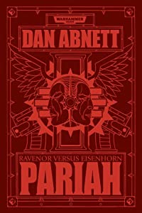 "Cover & Synopsis: ""Pariah: Ravenor vs Eisenhorn"" by Dan Abnett"