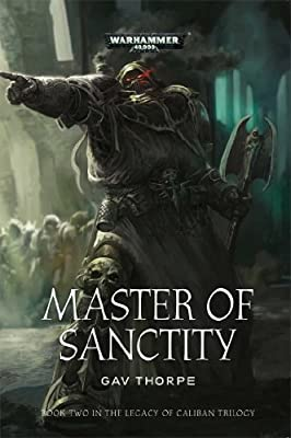 Cover & Synopsis: MASTER OF SANCTITY by Gav Thorpe (A Warhammer 40K Novel)