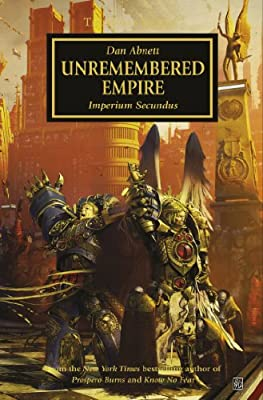 "Cover & Synopsis: ""The Unremembered Empire"" by Dan Abnett (A New Warhammer 40K: Horus Heresy Novel)"