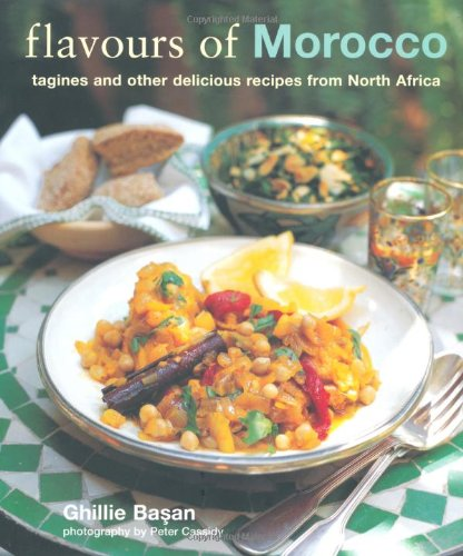 Flavours of Morocco: Delicious Recipes from North Africa. Ghillie Basan
