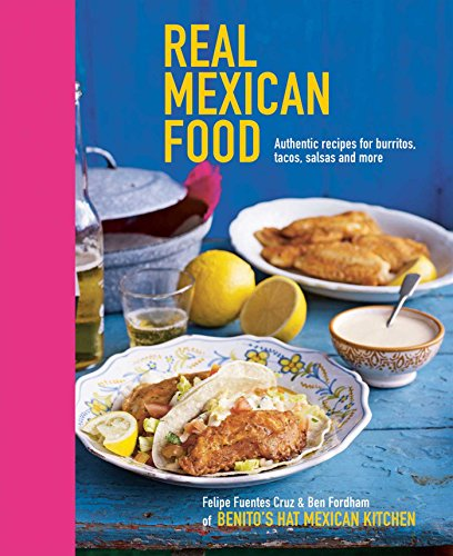 PDF Real Mexican Food Authentic Recipes for Burritos Tacos Salsas and More