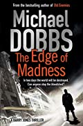 The Edge of Madness by Michael Dobbs